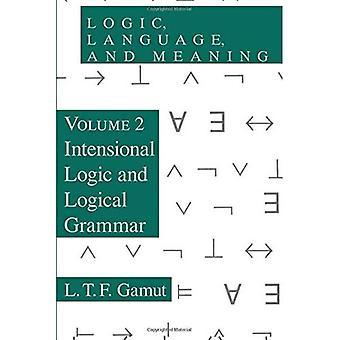 Logica, linguaggio e significato: logica di Intensional e grammatica logica v. 2: logica di Intensional e logica grammatica Vol 2