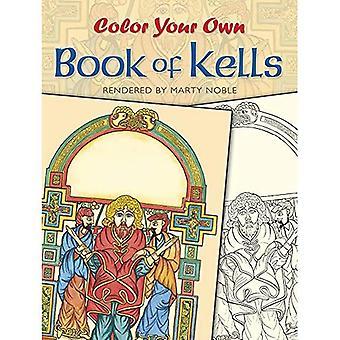 Farbe Ihr eigenes Buch von Kells (Dover Kunst Malbuch)