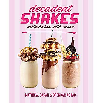 Dekadent Shakes