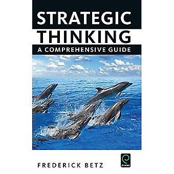 Strategiskt tänkande: En omfattande Guide