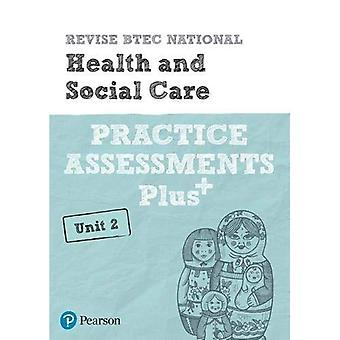 Revise BTEC National Health� and Social Care Unit 2 Practice Assessments Plus