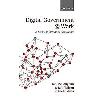Gouvernement électronique au travail A informatique Social Perspective par McLoughlin & Ian