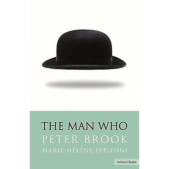 The Man Who A Theatrical Research by Brook & Peter & Etc