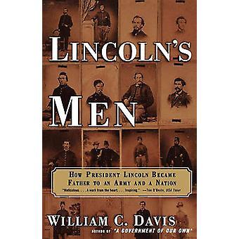 Lincolns hommes comment le président Lincoln est devenu père à une armée et une Nation de Davis & William C.