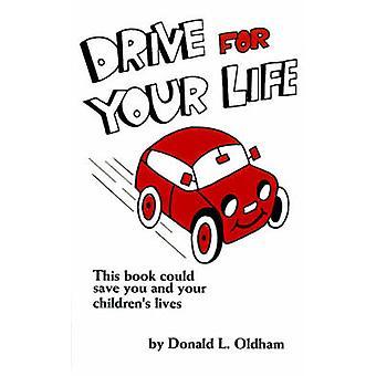 Conducir su vida por Oldham y Donald L.