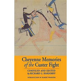 Cheyenne Memories of the Custer Fight by Hardorff & Richard G.