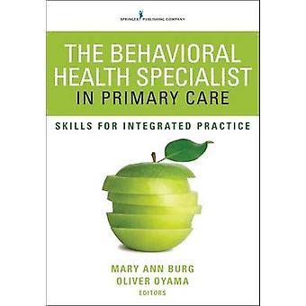 Spécialiste de la santé comportementale dans les compétences de soins de santé primaires pour pratique intégrée par Burg & Mary Ann