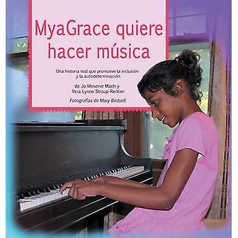 MyaGrace quiere hacer msica Una historia real que promueve la inclusin y la autodeterminacin by Mach & Jo Meserve