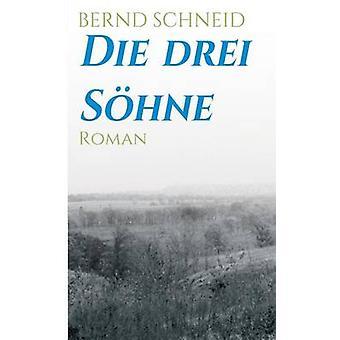 Die drei Shne av Schneid & Bernd