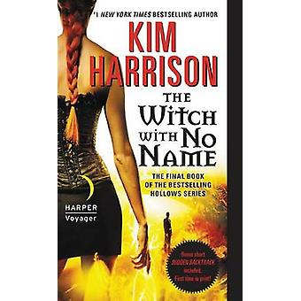 The Witch with No Name by Kim Harrison - 9780061957963 Book