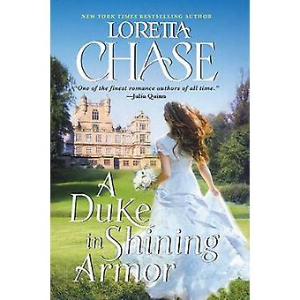A Duke in Shining Armor - Difficult Dukes by Loretta Chase - 978006269