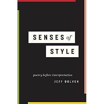 Senses of Style - Poetry Before Interpretation by Jeff Dolven - 978022