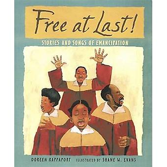 Free at Last! - Stories and Songs of Emancipation by Doreen Rappaport