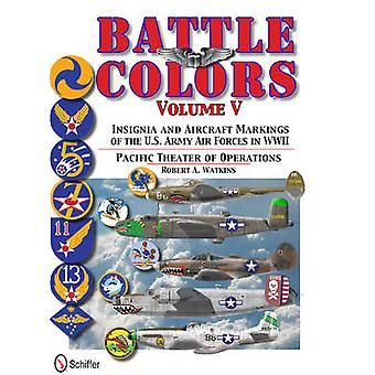 Battle Colors - Insignia and Aircraft Markings of the U.S. Army Air Fo