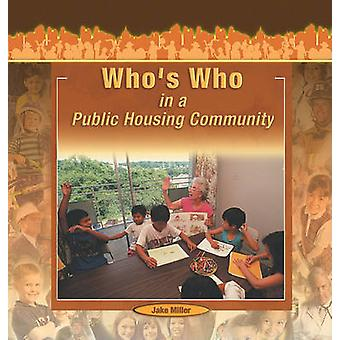 Who's Who in a Public Housing Community by Jake Miller - 978140422786
