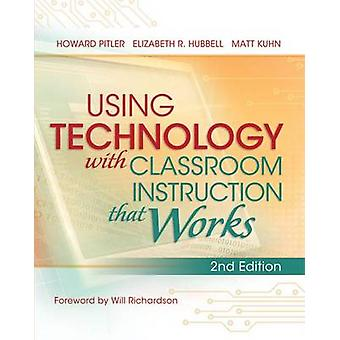 Using Technology with Classroom Instruction That Works - 2nd Edition