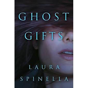 Ghost Gifts by Laura Spinella - 9781503950771 Book