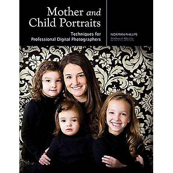 Mother and Child Portraits - Techniques for Professional Photographers