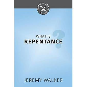 What Is Repentance? - Cultivating Biblical Godliness Series by Jeremy