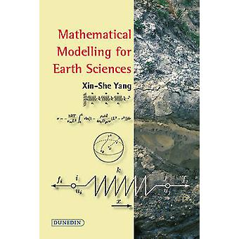 Mathematical Modelling for Earth Sciences by Xin-She Yang - 978190376