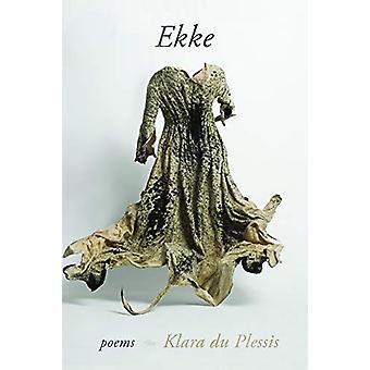 Ekke by Klara Du Plessis - 9781926794716 Book