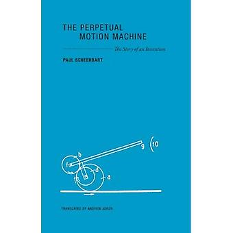 The Perpetual Motion Machine - The Story of an Invention