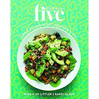 Thrive on Five par Nina Littler - 9781849495875 Livre