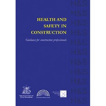 Health and Safety in Construction - Guidance for Construction Professi
