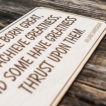 Some are born great wall plaque - raw wood 12x5in 1/4