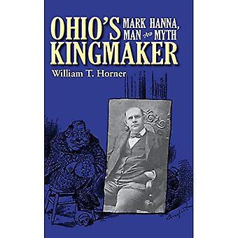 Ohio ' s kingmaker: Mark Hanna, mand og myte