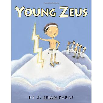 Young Zeus by MR G Brian Karas - 9780439728065 Book