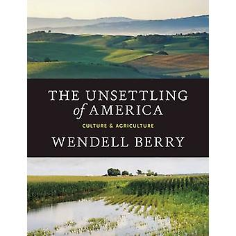 The Unsettling of America - Culture & Agriculture by Wendell Berry - 9