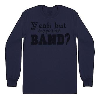 Sí, ¿pero estás en una banda? - Camiseta de manga larga para hombre