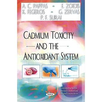 Cadmium Toxicity and the Antioxidant System by A. C. Pappas - E. Zoid