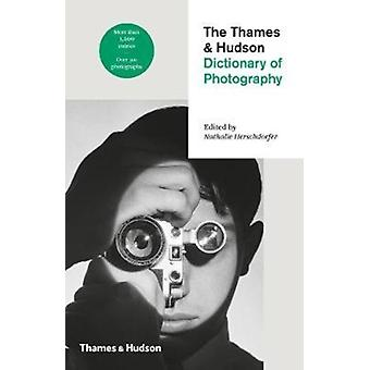 Thames  Hudson Dictionary of Photography by Nathalie Herschdorfer