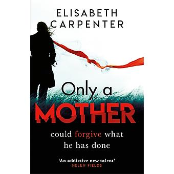 Only a Mother by Elisabeth Carpenter