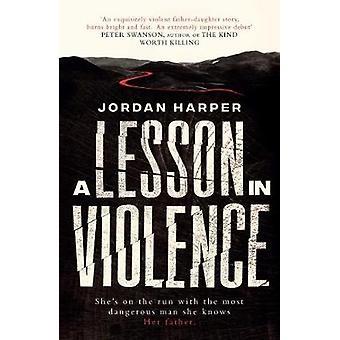 Lesson in Violence by Jordan Harper