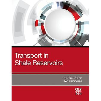 Transport in Shale Reservoirs by Lee & Kun Sang