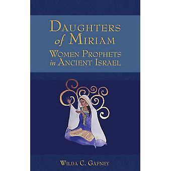 Tyttärien Miriam - naisten profeetat Wilda C. Gaf Israelissa