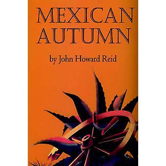 Mexican Autumn by Reid & John Howard