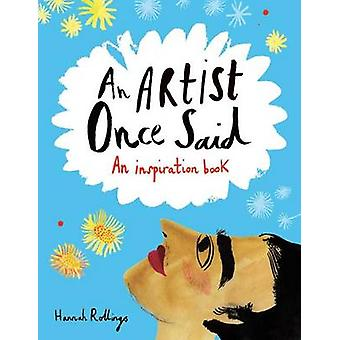 An Artist Once Said - An Inspiration Book by Michael O'Mara Books Ltd