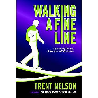 Walking a Fine Line von Nelson & Trent