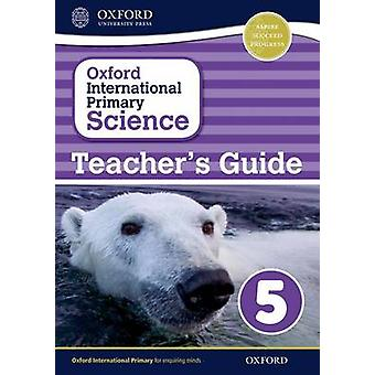 Oxford International Primary Science Stage 5 Age 910 Teachers Guide 5 by Haigh & AlanRoberts & DeborahShaw & Geraldine