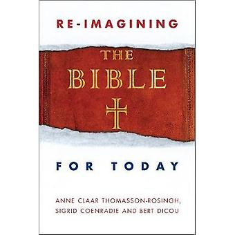 Reimagining the Bible for Today by Dicou & Bert