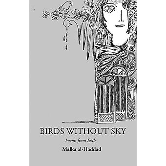 Birds Without Sky Poems from exile by alHaddad & Malka