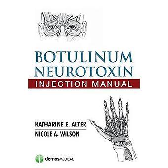 Botulinum Neurotoxin Injection Manual by Alter & Katharine E. & MD
