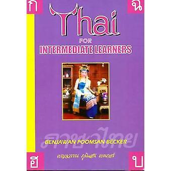 Thai for Intermediate Learners by Benjawan Poomsan Becker - 978188752