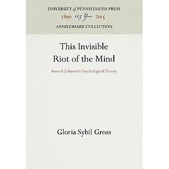 This Invisible Riot of the Mind by Gross & Gloria Sybil