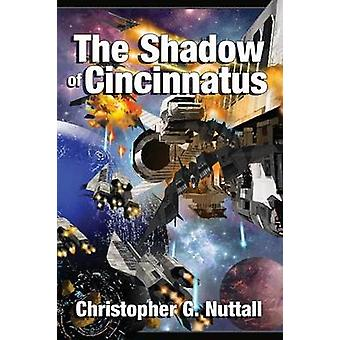 The Shadow of Cincinnatus by Nuttall & Christopher G.
