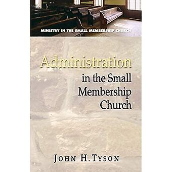 Administration in the Small Membership Church (Ministry in the Small Membership Church)